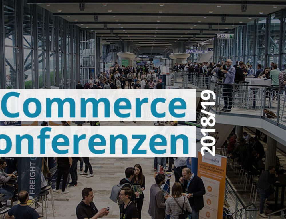 E-Commerce Konferenz 2018 & 2019 in Deutschland