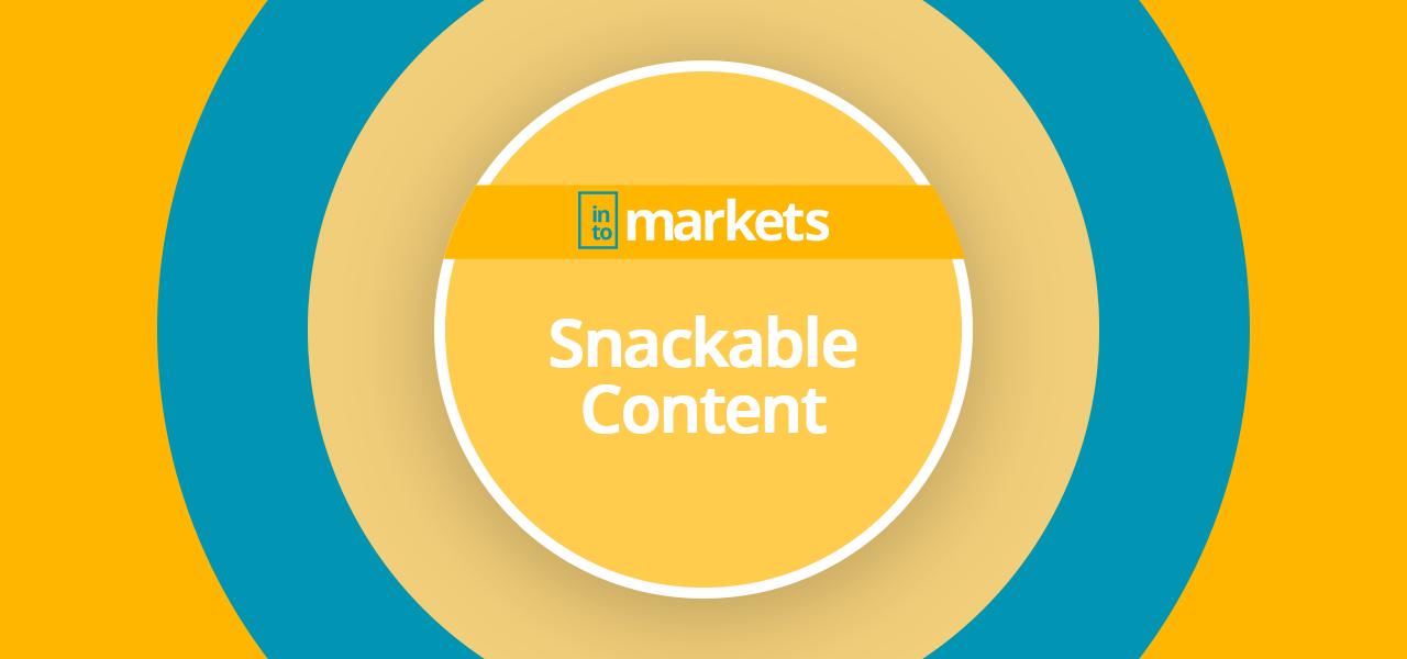 Snackable Content