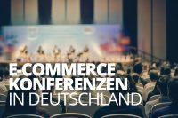 e-commerce-konferenzen-deutschland