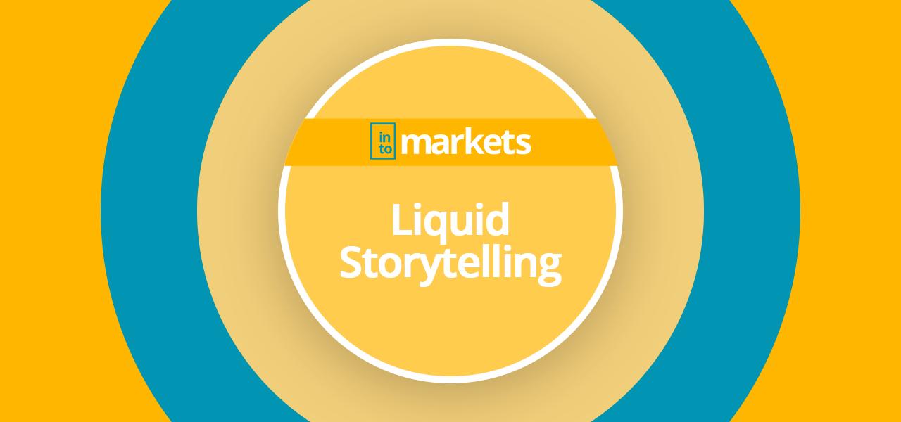 liquid-storytelling-wiki-intomarkets